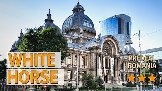 White Horse hotel review Hotels in Predeal Romanian Hotels