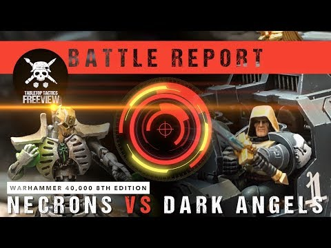 Warhammer 40,000 8th Edition Battle Report: Necrons vs Dark Angels 2000pts