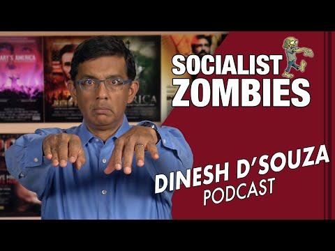 SOCIALIST ZOMBIES Dinesh D'Souza Podcast Ep 20
