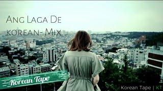 Ang Laga De- Korean mix