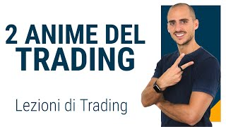 Trading online: Le 2 anime del trading