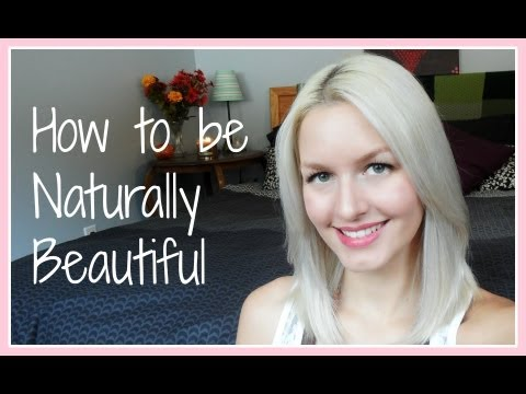How To Be Naturally Beautiful - YouTube