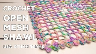 Crochet a Simple Lightweight Summer Shawl | Open Mesh Shawl Crochet Tutorial | One Skein Project