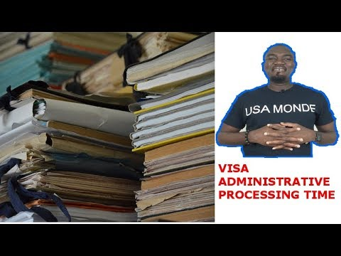 VISA ADMINISTRATIVE PROCESSING TIME (U.S CONSULATE)
