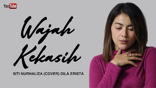 Wajah Kekasih - Siti Nurhaliza Dila Erista