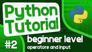 Python Programming Tutorial #2 - Basic Operators and Input