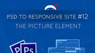 PSD to Responsive Website Tutorial #12 - The Picture Element