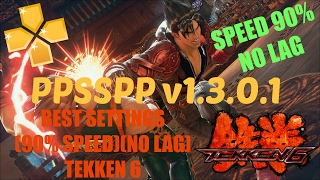 Tekken 6 - Best Settings on PPSSPP v1.3.0.1 (2018) [Settings with Gameplay]