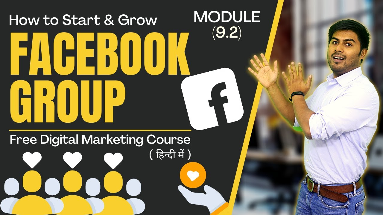 How to start & grow a Facebook Group   Module 9.2   Digital Marketing Course In Hindi