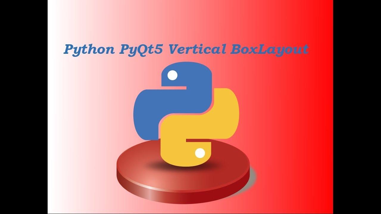 Python PyQt5 Vertical Box Layout (QVBoxLayout)