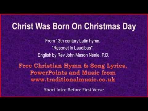 Christ Was Born On Christmas Day - Christmas Carols Lyrics & Music