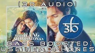 3d-main-rang-sharbaton-ka-bass-boosted-atif-aslam-virtual-3d