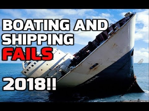 Boating and shipping fails - Ship Sinks at Sea! (Compilation Extraordinaire) - 2018