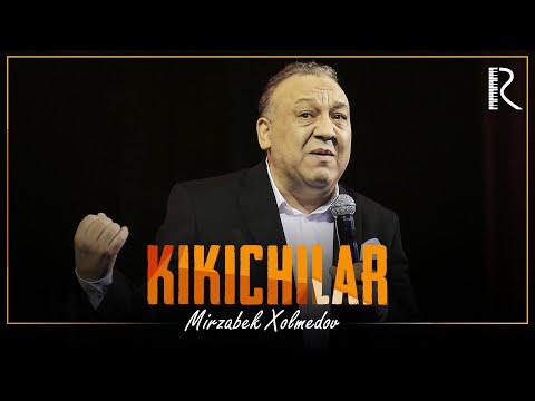 Mirzabek Xolmedov - Xozirgi kundagi Ki-Kichilar 2018