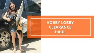 Hobby Lobby Clearance Haul ** Farm House Decor