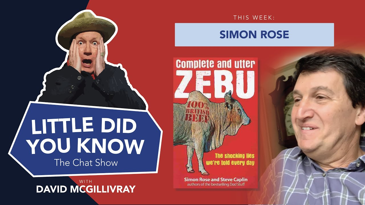 LITTLE DID YOU KNOW The Chat Show Episode 34: SIMON ROSE