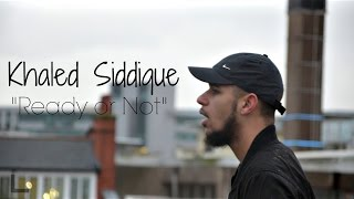 "Khaled Siddique - ""Ready or Not"" (Official Nasheed Video)"