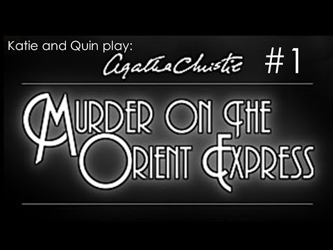 Katie tries to sell us on: Agatha Christie: Murder on the Orient Express (#1)