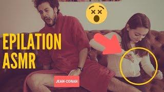 ASMR FRANÇAIS 3DIO - EPILATION EN ASMR (feat ROXANE ASMR) - JEAN-CONAN