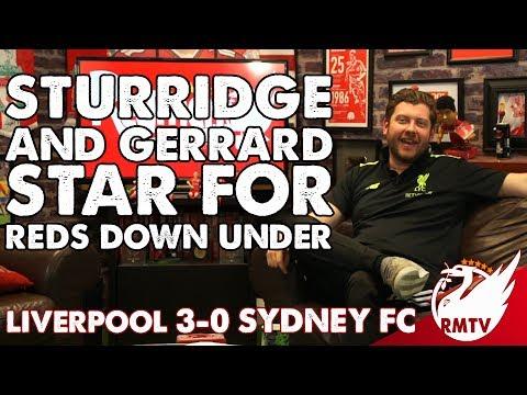Liverpool v Sydney 3-0 | Sturridge and Gerrard Star for Reds Down Under! | Uncensored Match Reaction