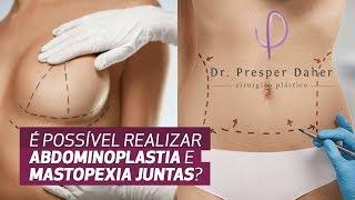Abdominoplastia e Mastopexia juntas? É possível realizar as duas cirurgias ao mesmo tempo?
