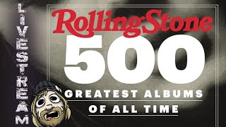 (PART 1 - 500 - 250) Rolling Stone's 500 Greatest Albums of All Time LIVESTREAM || Crash Thompson