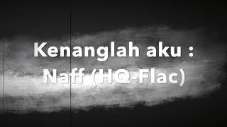 (Hq-Flac Indonesia) Naff : kenanglah aku