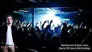 Macklemore & Ryan Lewis - Dance off (Jason Risk Bootleg)