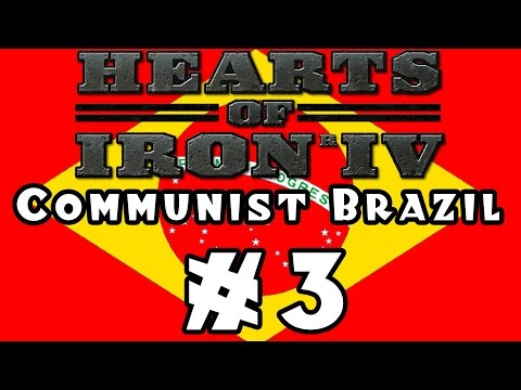 Hearts of Iron IV -- Communist Brazil! - Part 3
