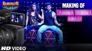 making of tamma tamma again varun dhawan alia bhatt badrinath ki dulhania t series