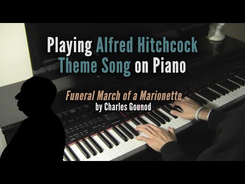 Playing Alfred Hitchcock Theme Song on Piano  Funeral March of a Marionette