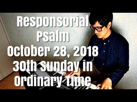 Responsorial Psalm October 28, 2018 30th Sunday in Ordinary Time -PianoCoversPPIA