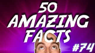 50 AMAZING Facts to Blow Your Mind! #74