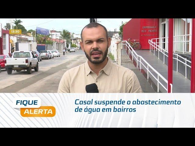 Casal suspende o abastecimento de água em bairros de Maceió