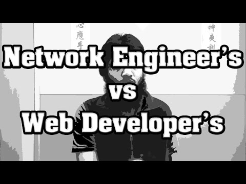 Network Engineers vs Web Developers