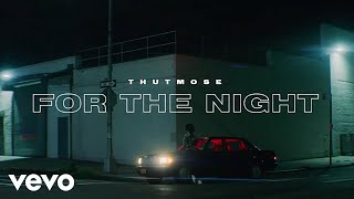 Thutmose - For the Night (Prod. Scott Storch) (Official Music Video)