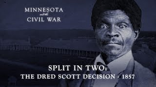 Split in Two: The Dred Scott Decision -- 1857