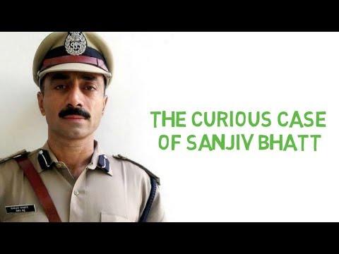 The Curious Case of IPS Sanjiv Bhatt   Case Study   Hindi