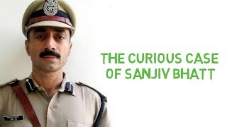 The Curious Case of IPS Sanjiv Bhatt | Case Study | Hindi