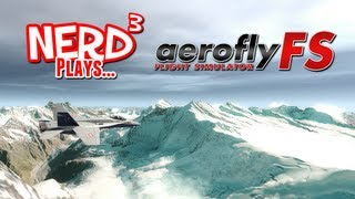 Nerd³ Plays... aerofly FS - Flight Simulator