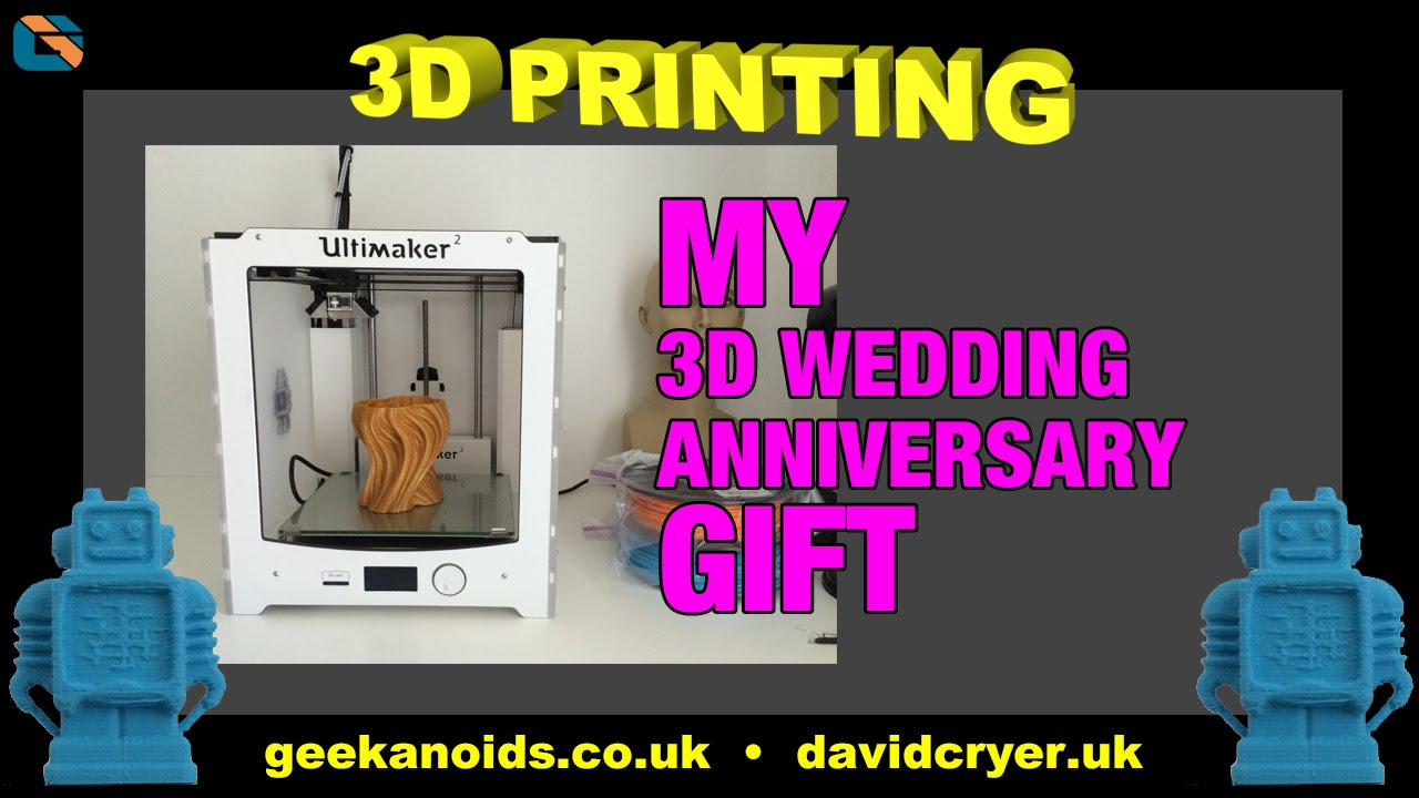 3d Printing My Wedding Anniversary Gift For My Wife 3dprinting Ultimaker Wedding Youtube