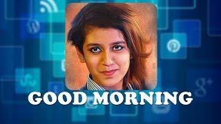 GOOD MORNING video Priya Prakash Varrier    Free Good Morning Video