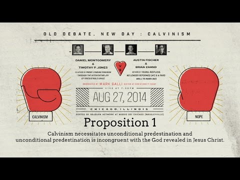 Old Debate, New Day: Calvinism - Proposition 1