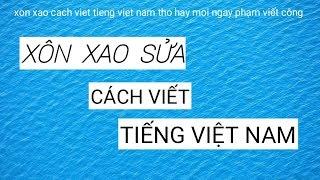 XON XAO CACH VIET CHU TIENG VIET NAM | THO HAY MOI NGAY | PHẠM VIẾT CÔNG TẬP 71