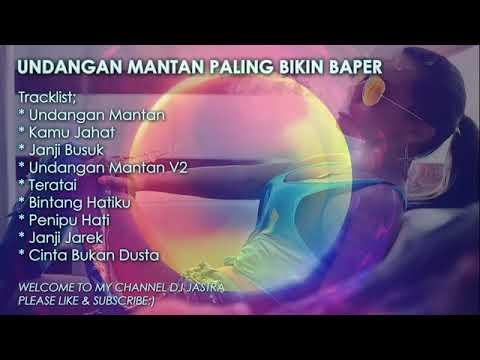 REMIX  UNDANGAN MANTAN BIKIN BAPER  2018♪