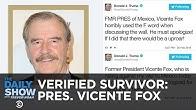 Verified Survivor - Pres. Vicente Fox | The Daily Show