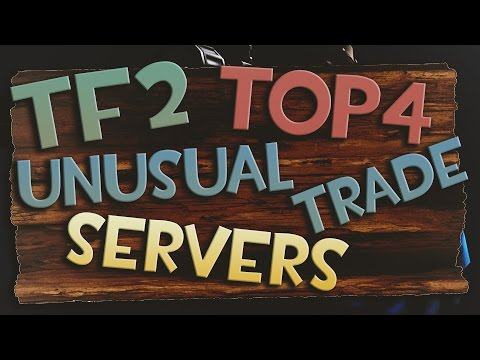 [TF2 2016] TOP 4 Unusual Trading Servers
