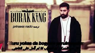 بوراك كينغ اننا نحترق مترجمه Burak King Yanıyoruz Video