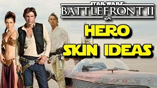 Skin Ideas For Every Hero In Battlefront 2! April Cosmetics Update - Star Wars Battlefront 2