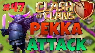 Clash of Clans- All PEKKA Attack! Episode 47